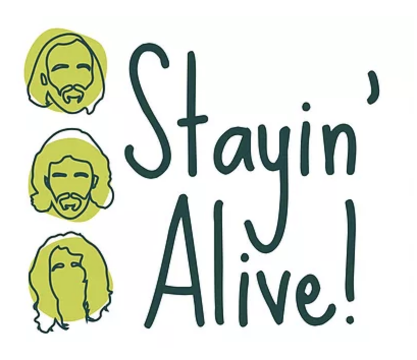 Stayin Alive!
